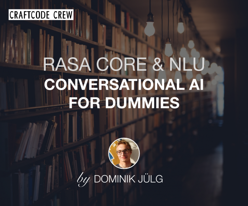 Rasa Core & NLU: Conversational AI for dummies – CraftCode Crew