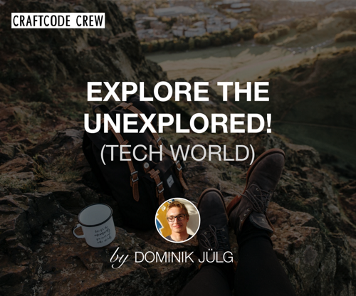 explore the unexplored tech world